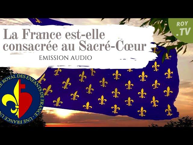 La France est-elle consacrée au Sacré-Coeur de Jésus- Partie 1
