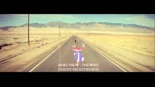 Miike Snow - The Wave (Flight Facilities Mix)
