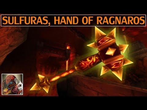 Sulfuras, Hand of Ragnaros - Azeroth Arsenal Episode 3