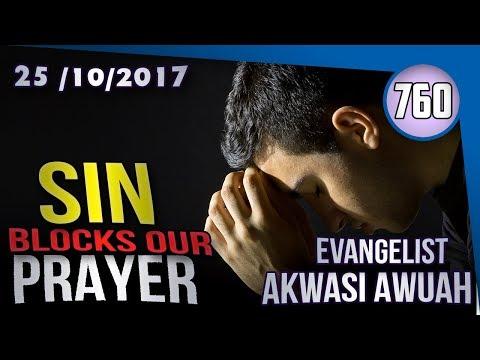 SIN BLOCKS PRAYERS BY EVANGELIST AKWASI AWUAH