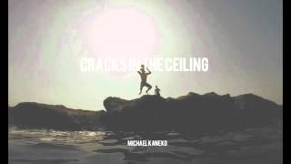 Michael Kaneko - Cracks In The Ceiling