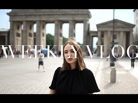 Weekly Vlog | A Trip To Berlin