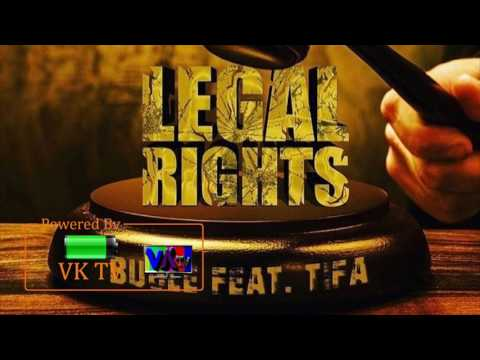 Bugle ft. Tifa - Legal Rights (July 2017)