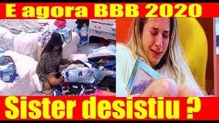 Após Fim de Namoro, Desistência de Sister  bbb 2020 Por Se Sentir Completamente Arrasada Aconteceu ?