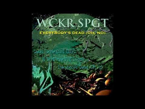 Wckr Spgt - Everybody's Dead (Oh, No)