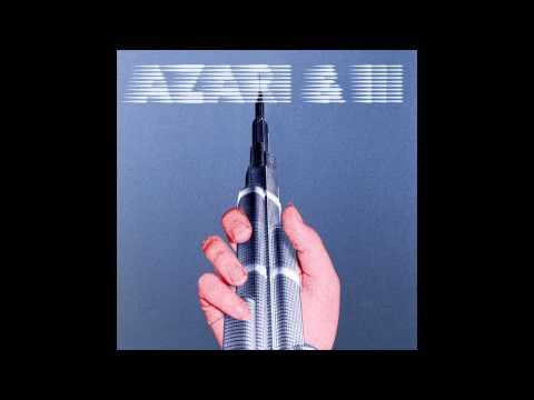 Azari & III - Change Of Heart