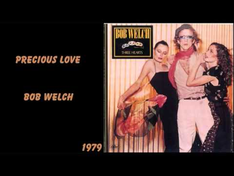 Precious Love - Bob Welch