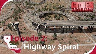 Highway Spiral [Cities: Skylines: California Series, Ep. 2]