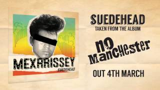 Mexrrissey - Suedehead (Official Audio)