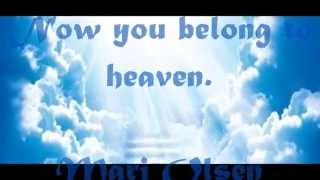 Now you belong to Heaven - Mari Olsen - Lyrics
