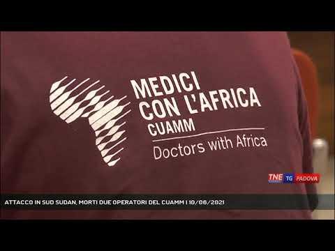 ATTACCO IN SUD SUDAN, MORTI DUE OPERATORI DEL CUAMM   10/06/2021