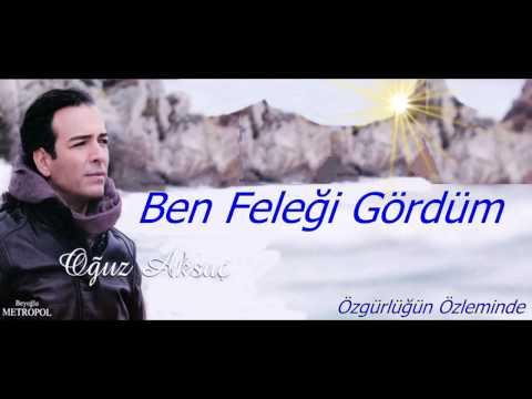 Oğuz Aksaç Ben Feleği Gördüm 2013) Full Official Albüm   YouTube
