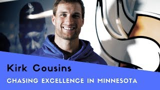 Kirk Cousins is Chasing Excellence in Minnesota