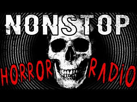 💀 Nonstop Horror Radio 💀 | 24/7 Creepy Pasta And Bedtime Stories