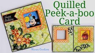 Quilled Peek-a-boo Birthday Card/ DIY Quilling Birthday Card