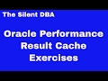 Oracle Performance - Result Cache Exercises