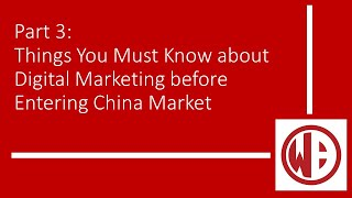 Things you must know about digital marketing before entering the China Market