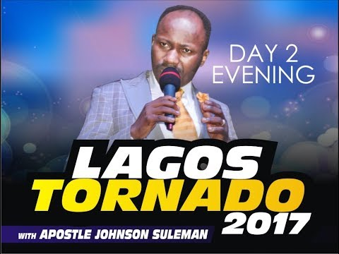 Help From Above 2017 (Lagos State-Tornado)  Day 2 Eve. Live Broadcast With Apostle Johnson Suleman