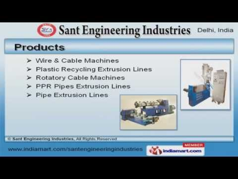 Plastic Machines, Wire & Cable Machines by Sant Engineering Industries, New Delhi