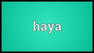 Haya Meaning