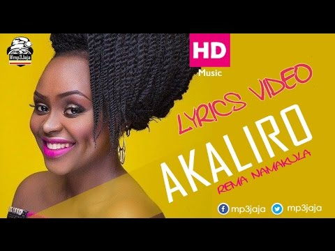 Akaliro [The Lyrics Video] - Rema Namakula New Ugandan Music October 2016