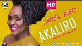 Akaliro The Lyrics Video Rema Namakula New Ugandan Music October 2016