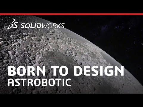 Born to Design: Astrobotic - SOLIDWORKS
