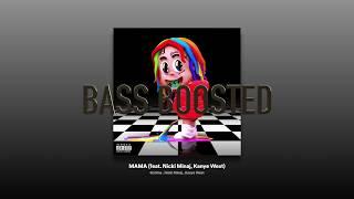 MAMA | BASS BOOSTED | 6ix9ine (feat. Nicki Minaj, Kanye West)
