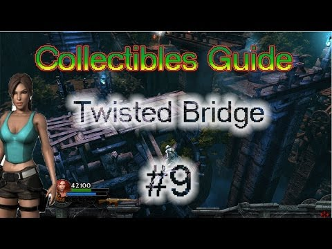 Lara Croft and the Guardian of Light: Collectibles Guide - Twisted Bridge | # Level 9 |