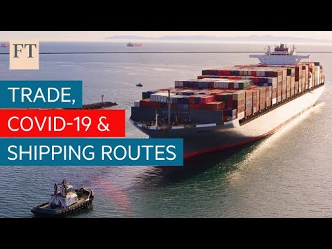 How coronavirus is changing global shipping routes | FT Trade Secrets
