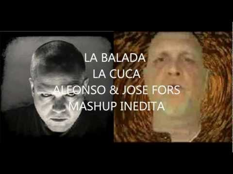 LA BALADA JOSE FEAT  ALFONSO FORS MASH UP