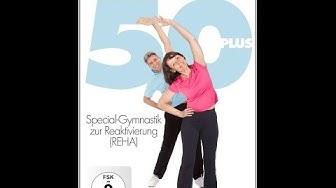 Gymnastik 50 Plus - Special Gymnastik zur Reaktivierung (REHA)
