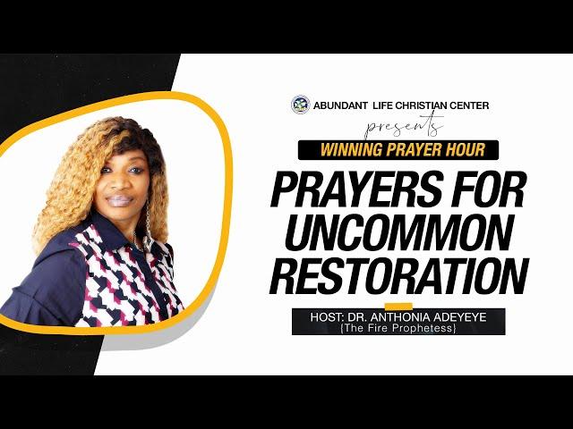 Prayers For Uncommon Restoration  | Dr. Anthonia Adeyeye | ALCC Winners House