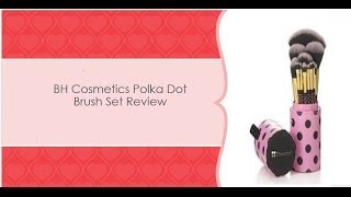 bh cosmetic pink a dot brush set review with bloopers