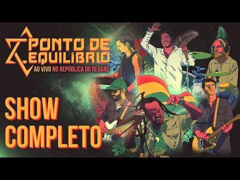 Ponto De Equilíbrio Ao Vivo No República Do Reggae (DVD Completo)