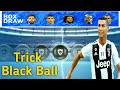 Black Ball Trick in Magic Moment Stars_PES2019 Mobile