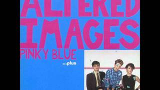 Altered Images - Goodnight And I Wish