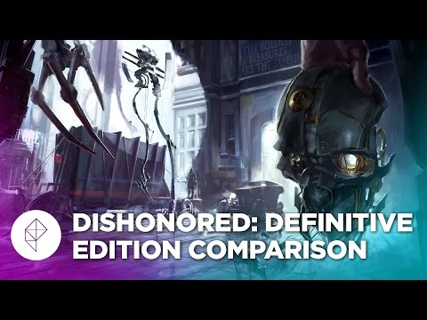 Here's how Dishonored: Definitive Edition has changed for current-gen
