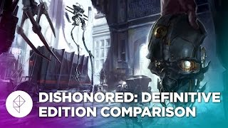 dishonored: Definitive Edition Graphics Comparison
