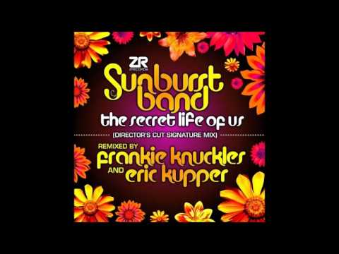 The Sunburst Band – The Secret Life of Us (Frankie Knuckles & Eric Kupper's Director's Cut Mix)