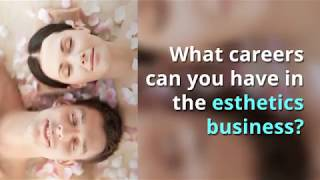 What careers can you have in the esthetics business?