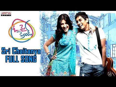 Sri Chaitanya Full Song - Oh My Friend Movie - Siddharth, Sruthi Hasan, Hansika Motwani