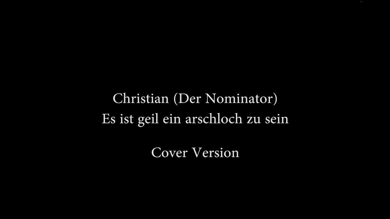 es ist geil ein arschloch zu sein christian lyrics