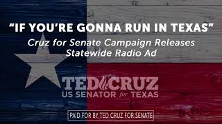 If You're Gonna Run in Texas   Ted Cruz for Senate Statewide Radio Ad