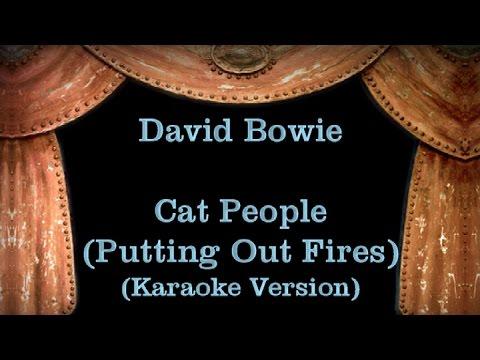 David Bowie - Cat People (Putting Out Fires) - Lyrics (Karaoke Version)