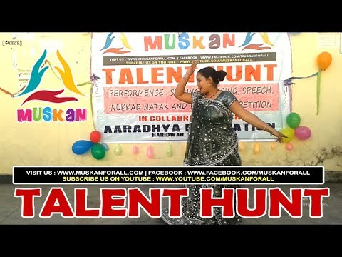 "Dance Performance on ""I Love My India "" on occasion of Talent Hunt organized by MUSKAN"