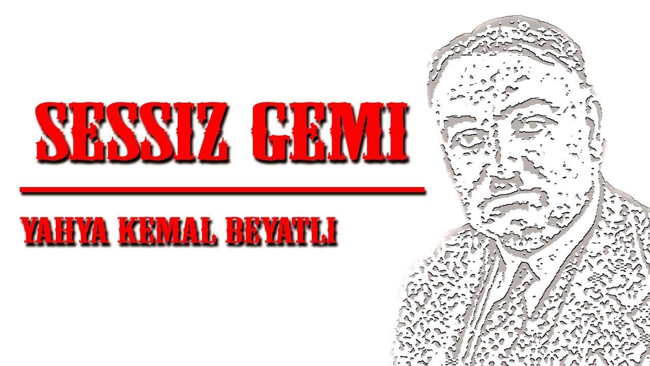 Sessiz Gemi şiiri Yahya Kemal Beyatlı Youtube