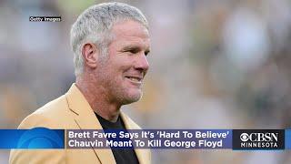 Brett Favre Says It's 'Hard To Believe' Derek Chauvin Meant To Kill George Floyd