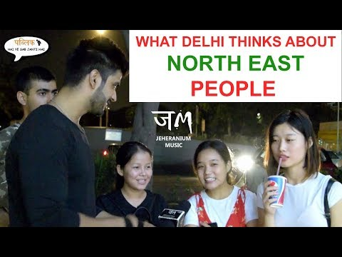 What Delhi Thinks About North East People : Public Hai Ye Sab Janti hai : JM#jeheranium