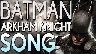 ♫ Batman Arkham Knight Song (MUSIC VIDEO) - TryHardNinja feat JT Machinima